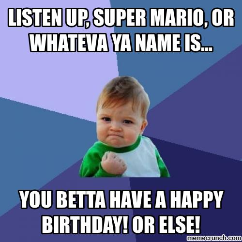 listen up, super mario, or whateva ya name is...