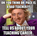 oh, you think dr. pace is a bad teacher??