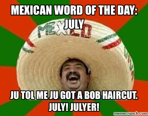 mexican word of the day: july Mar 23 01:13 UTC 2014
