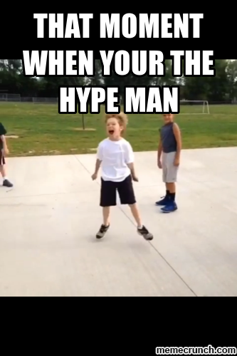 That Moment When Ghetto Redhot Yourspecial Cousin Gets An: That Moment When Your The Hype Man