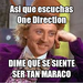 Asi que escuchas One Direction