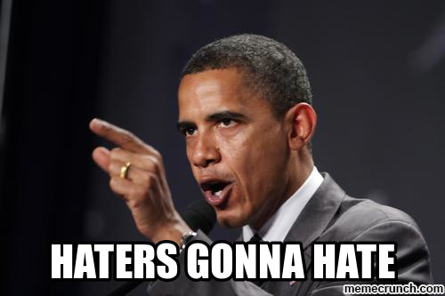 Barack Obama - Haters Gonna Hate