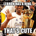 lebron has a ring..