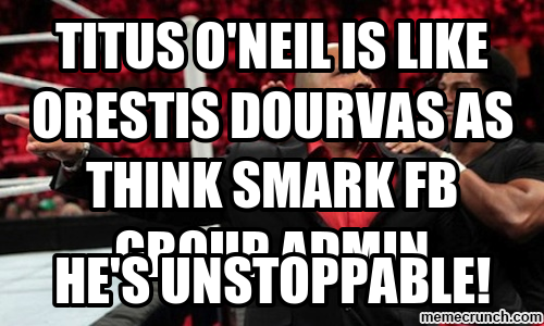 TITUS O'NEIL IS LIKE ORESTIS DOURVAS AS THINK SMARK FB GROUP ADMIN