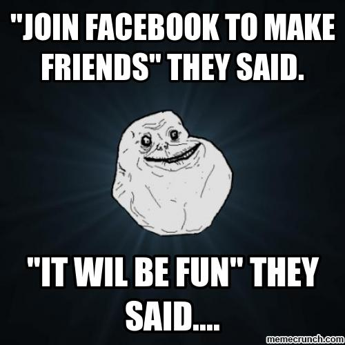 join facebook to make friends they said