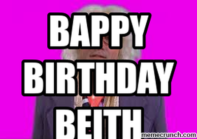 BAPPY BIRTHDAY BEITH