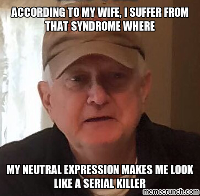 according to my wife, i suffer from that syndrome where