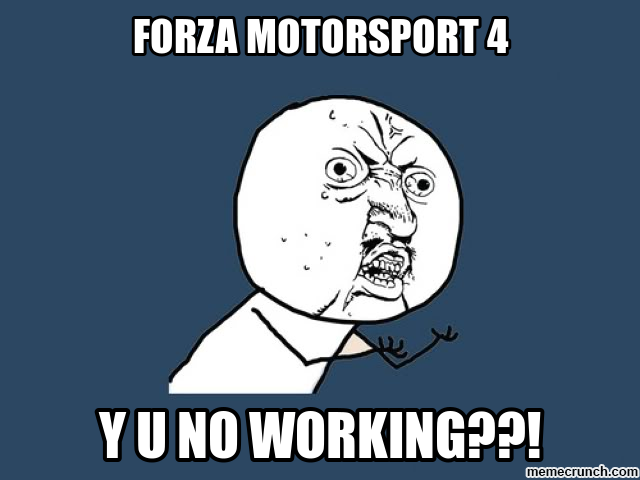 Y u no working forza