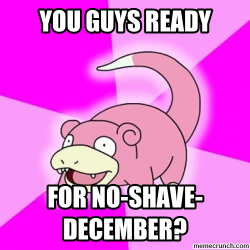 No-shave slowpoke