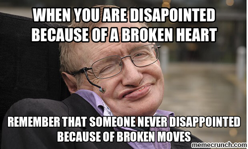 when you are disapointed because of a broken heart